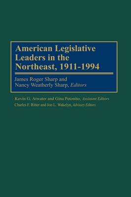 American Legislative Leaders in the Northeast, 1911-1994