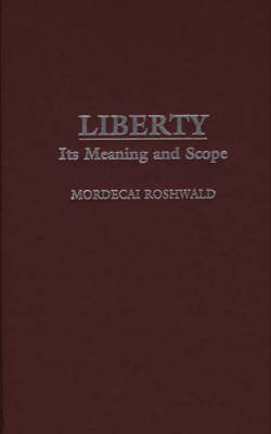 Liberty: Its Meaning and Scope