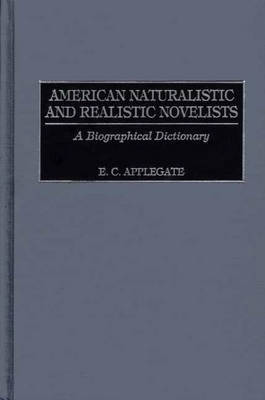 American Naturalistic and Realistic Novelists: A Biographical Dictionary