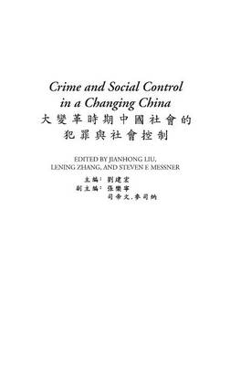 Crime and Social Control in a Changing China