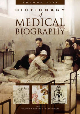 Dictionary of Medical Biography [5 volumes]