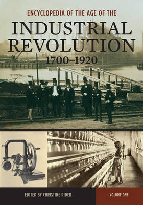 Encyclopedia of the Age of the Industrial Revolution, 1700-1920 [2 volumes]