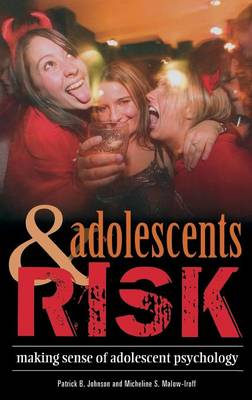 Adolescents and Risk: Making Sense of Adolescent Psychology