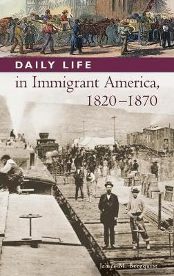 Daily Life in Immigrant America, 1820-1870