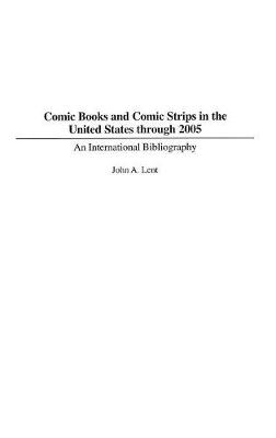 Comic Books and Comic Strips in the United States through 2005: An International Bibliography