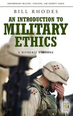 An Introduction to Military Ethics: A Reference Handbook