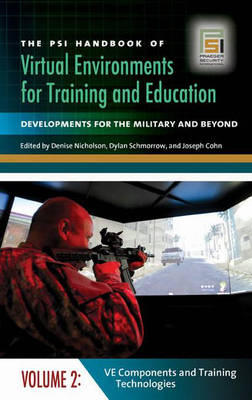 The PSI Handbook of Virtual Environments for Training and Education [3 volumes]: Developments for the Military and Beyond