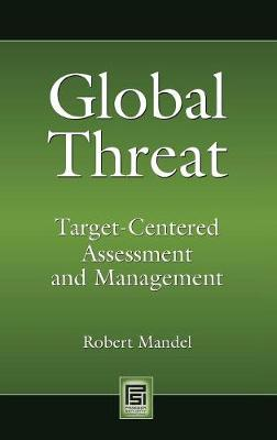Global Threat: Target-Centered Assessment and Management