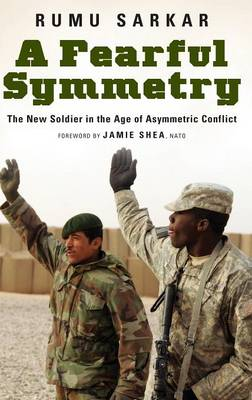 A Fearful Symmetry: The New Soldier in the Age of Asymmetric Conflict