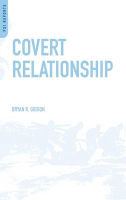 Covert Relationship: American Foreign Policy, Intelligence, and the Iran-Iraq War, 1980-1988