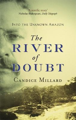 The River Of Doubt: Into the Unknown Amazon