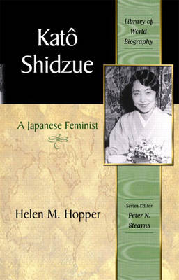 Kato Shidzue: A Japanese Feminist (Library of World Biography Series)