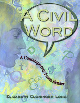 A Civil Word: A Contemporary Issues Reader