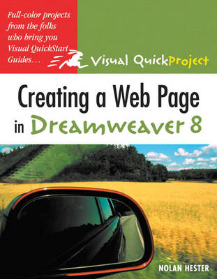 Creating a Web Page in Dreamweaver 8: Visual QuickProject Guide