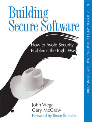 Building Secure Software (Paperback): How to Avoid Security Problems the Right Way