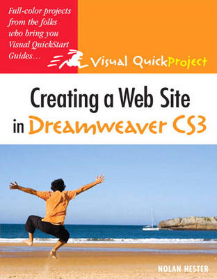 Creating a Website in Dreamweaver CS3: Visual QuickProject Guide