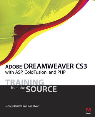 Adboe Dreamweaver CS3 with ASP, ColdFusion and PHP: Training from the Source