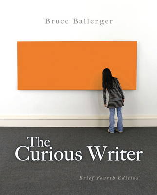 The Curious Writer: Brief Edition with MyWritingLab with eText -- Access Card Package