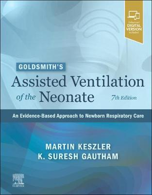 Goldsmith's Assisted Ventilation of the Neonate: An Evidence-Based Approach to Newborn Respiratory Care