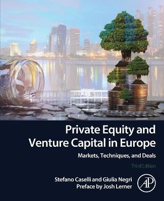 Private Equity and Venture Capital in Europe: Markets, Techniques, and Deals