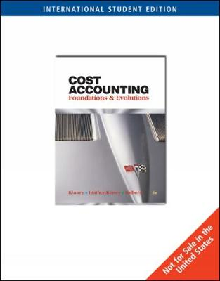 Cost Accounting: Foundations & Evolutions, International Edition
