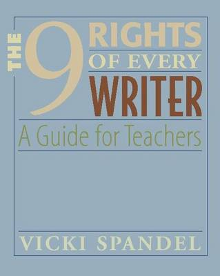 The 9 Rights of Every Writer: A Guide for Teachers