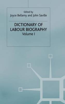 Dictionary of Labour Biography: Volume 1