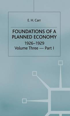 A History of Soviet Russia: Foundations of a Planned Economy 1926-29: Section 4, v. 3, Pt. 1