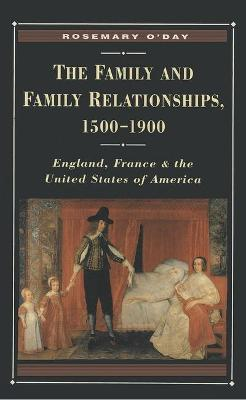 The Family and Family Relationships, 1500-1900: England, France and the United States of America