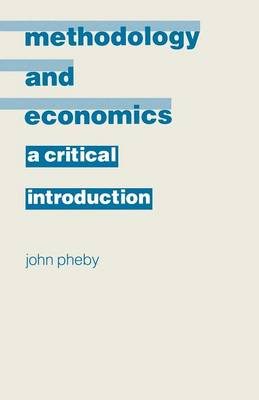 Methodology and Economics: A Critical Introduction