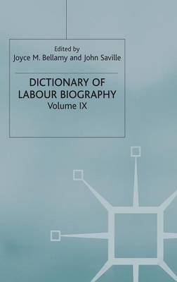 Dictionary of Labour Biography: Volume IX