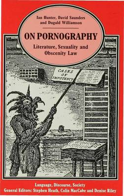 On Pornography: Literature, Sexuality and Obscenity Law