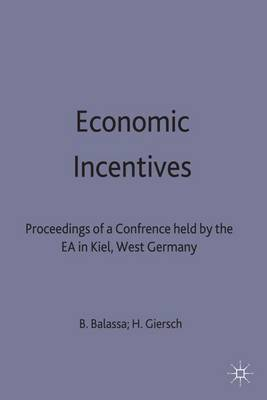Economic Incentives: Proceedings of a conference held by the International Economic Association at Kiel, West Germany