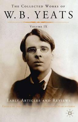 Collected works of W.B. Yeats: Early Articles and Reviews