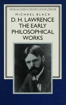 D.H. Lawrence: The Early Philosophical Works: A Commentary