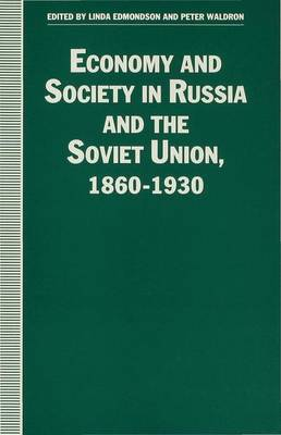 Economy and Society in Russia and the Soviet Union, 1860-1930: Essays for Olga Crisp