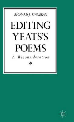 Editing Yeats's Poems: A Reconsideration