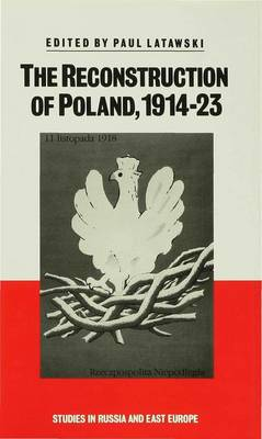 The Reconstruction of Poland, 1914-23