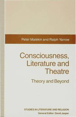 Consciousness, Literature and Theatre: Theory and Beyond