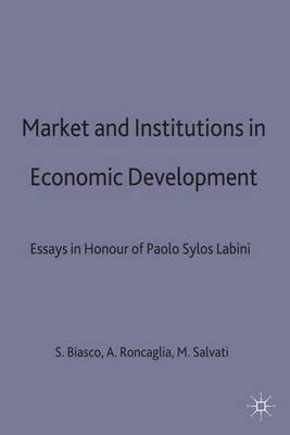 Market and Institutions in Economic Development: Essays in Honour of Paolo Sylos Labini