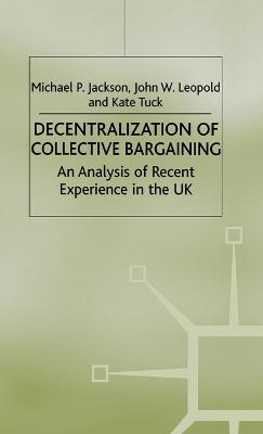 Decentralization of Collective Bargaining: An Analysis of Recent Experience in the UK