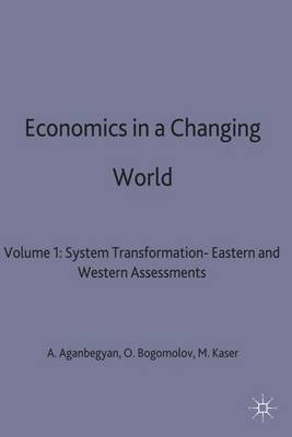 Economics in a Changing World: Volume 1: System Transformation- Eastern and Western Assessments