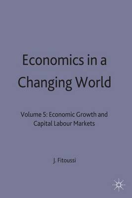 Economics in a Changing World: Volume 5: Economic Growth and Capital Labour Markets