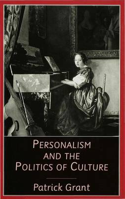 Personalism and the Politics of Culture: Readings in Literature and Religion from the New Testament to the Poetry of Northern Ireland
