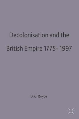 Decolonisation and the British Empire, 1775-1997