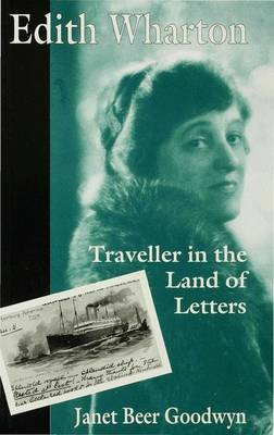 Edith Wharton: Traveller in the Land of Letters