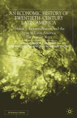 An Economic History of Twentieth-Century Latin America: Volume 3: Industrialization and the State in Latin America: The Postwar Years