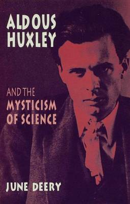 Aldous Huxley and the Mysticism of Science