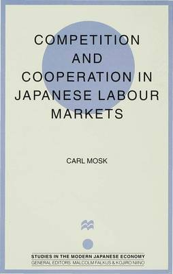 Competition and Cooperation in Japanese Labour Markets