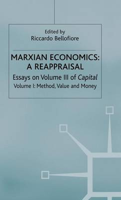 Marxian Economics: A Reappraisal: Volume 1: Essays on Volume III of Capital - Method, Value and Money